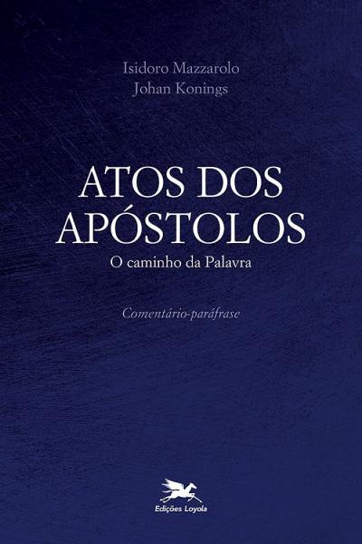 Atos dos Apóstolos: O caminho da Palavra