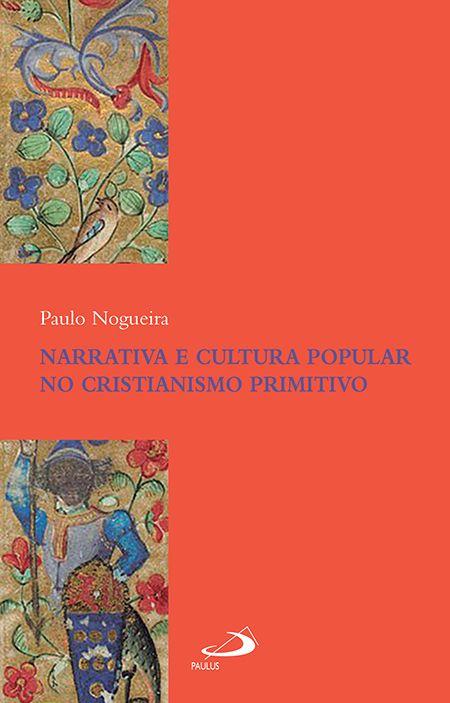 Narrativa e Cultura Popular no Cristianismo Primitivo